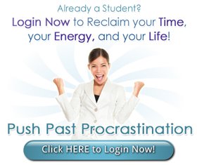 Already a Student? Login Now to Reclaim your Time, your Energy & your Life!