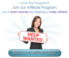 Love the Program? Join our Affiliate Program. You'll earn money by helping us help others.